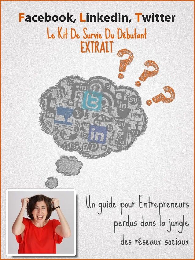 Le Kit De Survie Du Débutant EXTRAIT  Un guide pour Entrepreneurs perdus dans la jungle des réseaux sociaux