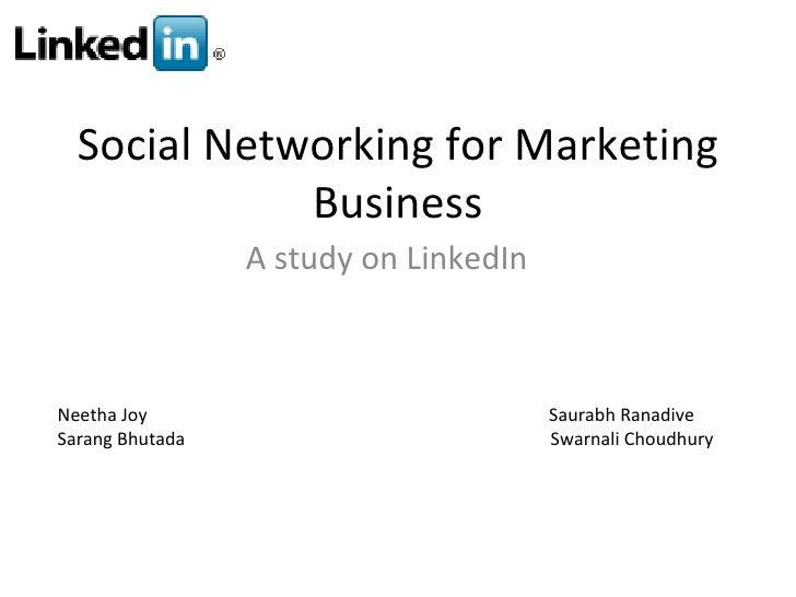 Social Networking for Marketing Business A study on LinkedIn Neetha Joy  Saurabh Ranadive Sarang Bhutada  Swarnali Choudhury