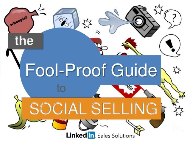 the Fool-Proof Guide to SOCIAL SELLING