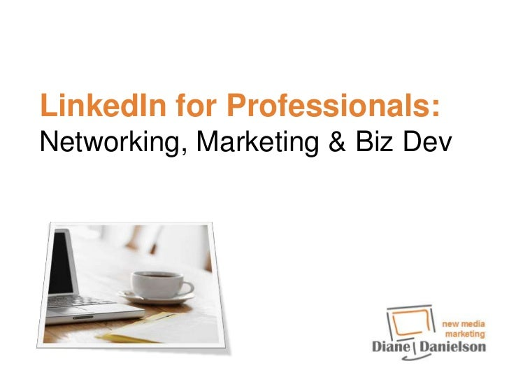 LinkedIn for Professionals: Networking, Marketing & Biz Dev<br />