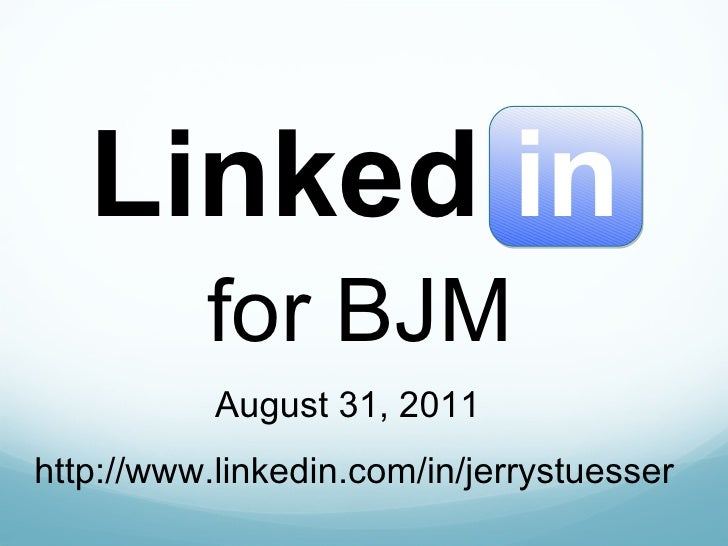 for BJM Linked in http://www.linkedin.com/in/jerrystuesser August 31, 2011