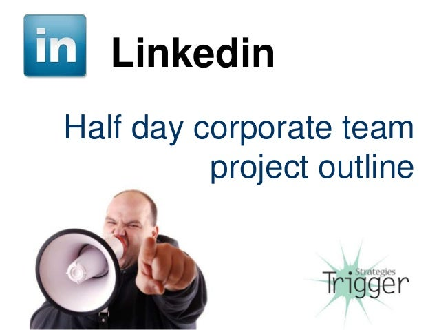 Linkedin Half day corporate team project outline