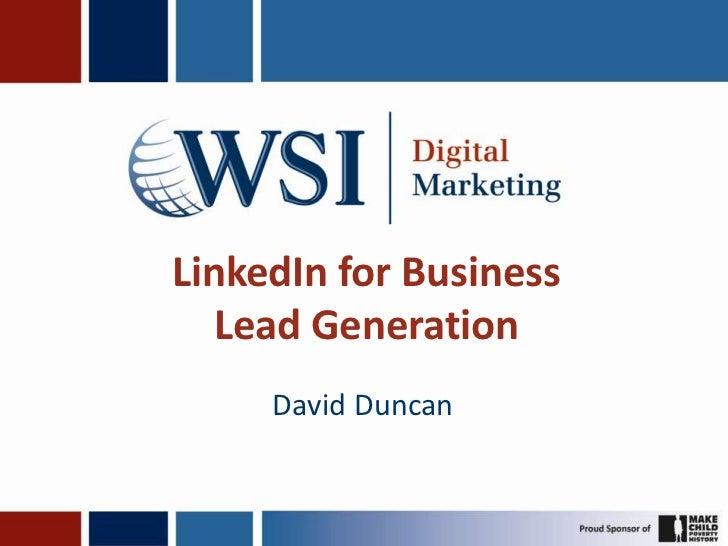 LinkedIn for BusinessLead Generation<br />David Duncan<br />