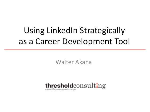 Linked in for career development MBA Talk (08.12.11)