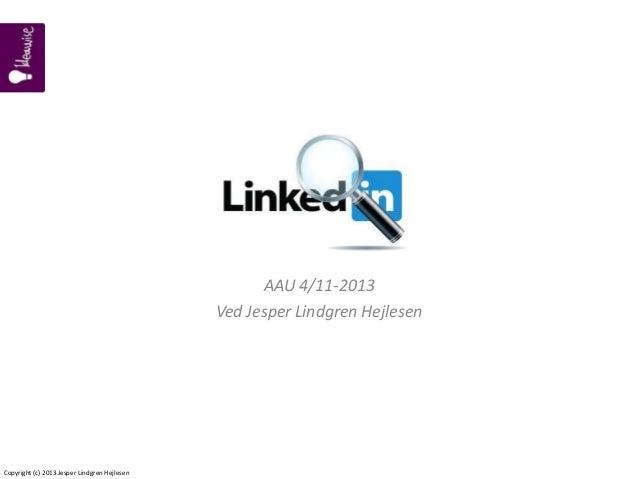 Linkedin foredrag - Jesper Lindgren Hejlesen, Aalborg Universitet 4/11-2013