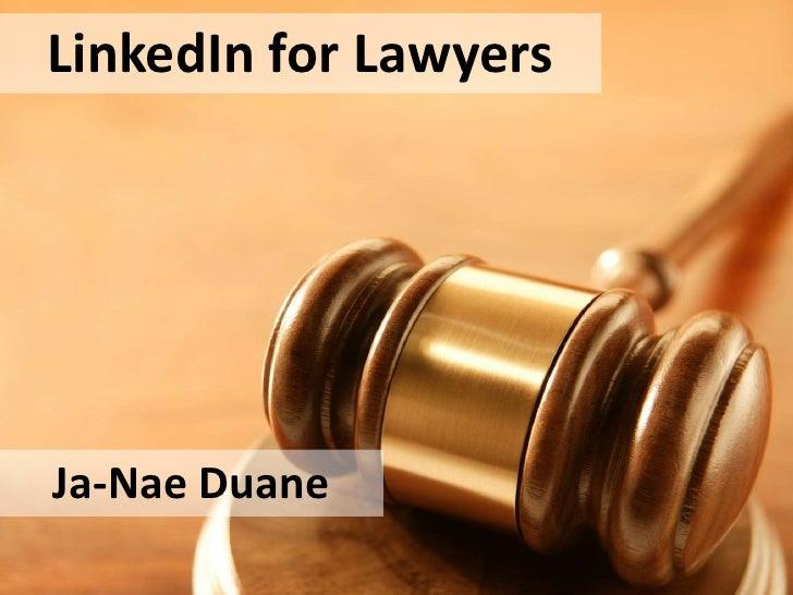LinkedIn for LawyersJa-Nae Duane