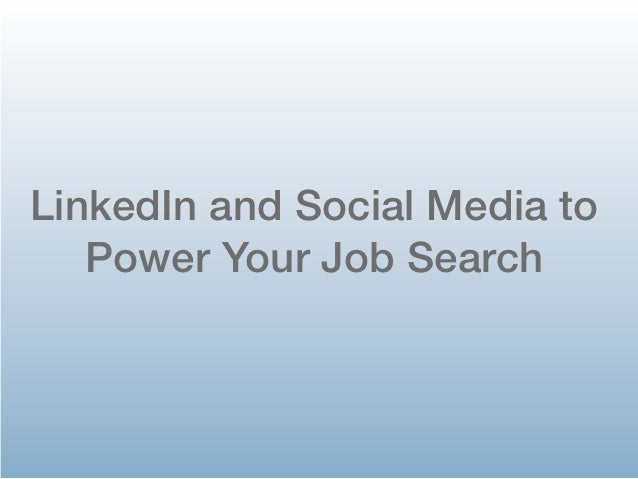 LinkedIn and Social Media to   Power Your Job Search