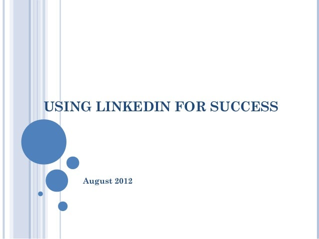 USING LINKEDIN FOR SUCCESS    August 2012