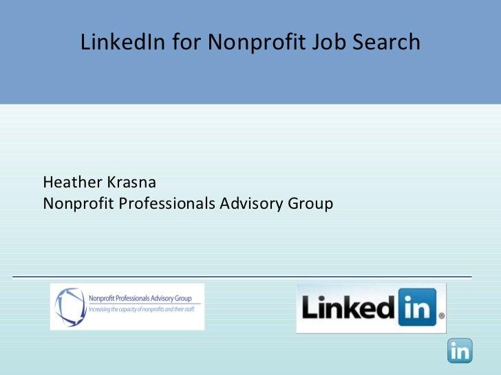 LinkedIn for Nonprofit Job Search Heather Krasna Nonprofit Professionals Advisory Group
