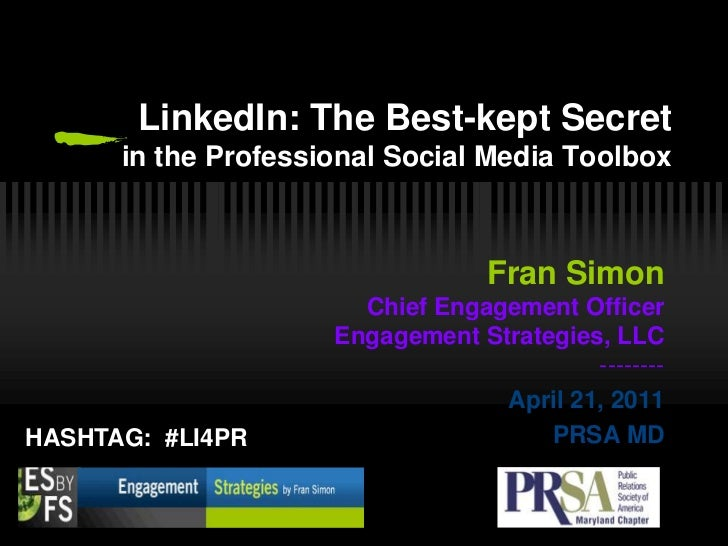 LinkedIn: The Best-kept Secretin the Professional Social Media Toolbox                           Fran Simon               ...