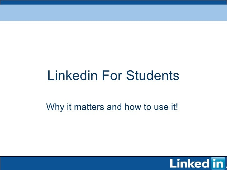 Linkedin For Students Why it matters and how to use it!
