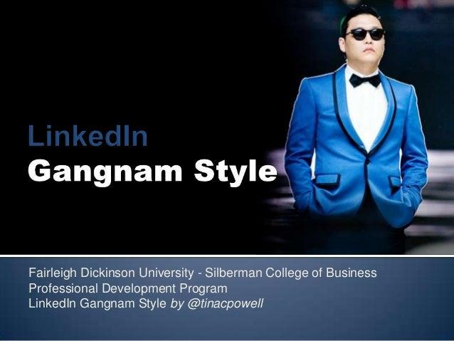 Fairleigh Dickinson University - Silberman College of BusinessProfessional Development ProgramLinkedIn Gangnam Style by @t...