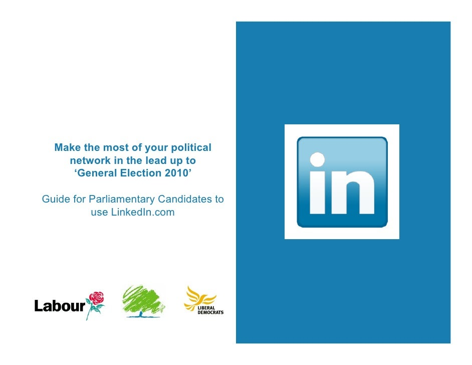 Make the most of your political     network in the lead up to      'General Election 2010'  Guide for Parliamentary Candid...
