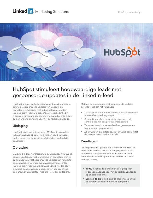HubSpot casestudy HubSpot stimuleert hoogwaardige leads met gesponsorde updates in de LinkedIn-feed HubSpot, pionier op he...