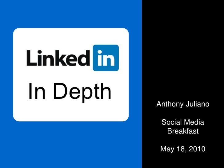 In Depth<br />Anthony JulianoSocial Media BreakfastMay 18, 2010<br />