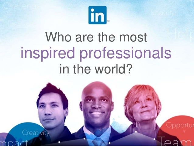 Who are the most inspired professionals in the world?