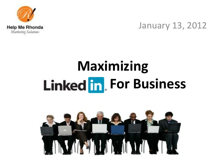January 13, 2012Maximizing    For Business