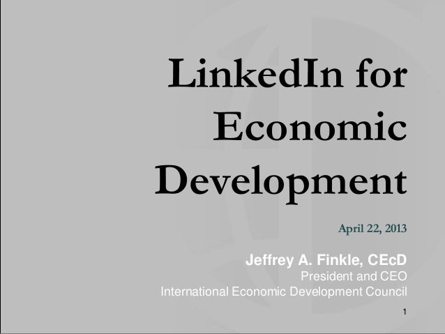 LinkedIn for Economic Development by Jeff Finkle, President/CEO of IEDC