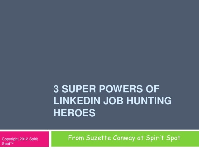 3 Job Hunting Super powers with LinkedIn