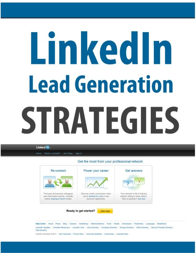 2 1 LINKEDIN LEAD GENERATION STRATEGIES NOTICE: You DO NOT Have the Right to Reprint or Resell this Report! You Also MAY N...