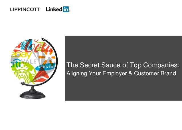 The Secret Sauce of Top Companies:Aligning Your Employer & Customer Brand