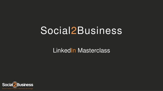 Social2Business LinkedIn Masterclass