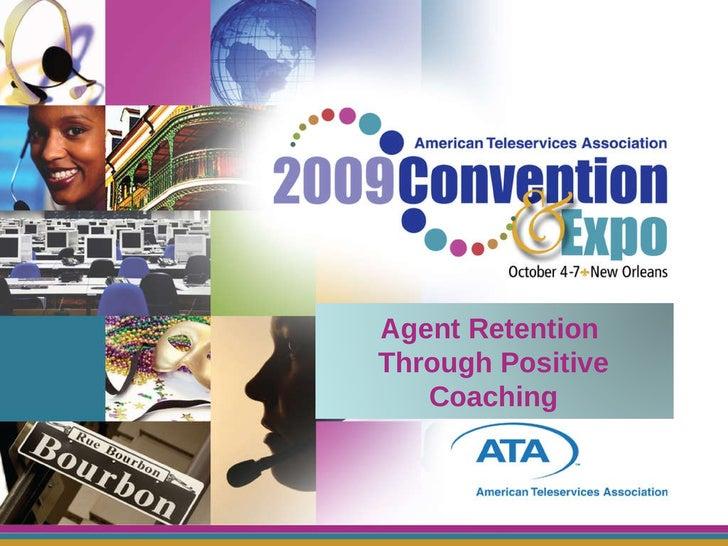 Agent Retention  Through Positive Coaching