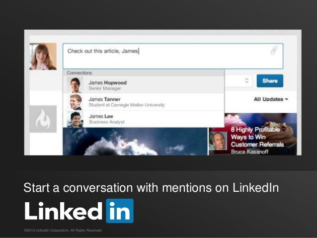 Start a conversation with mentions on LinkedIn©2013 LinkedIn Corporation. All Rights Reserved.