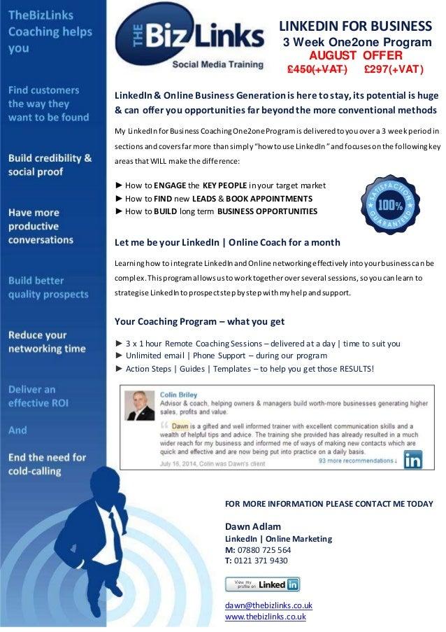 LINKEDIN FOR BUSINESS 3 Week One2one Program AUGUST OFFER £450(+VAT) £297(+VAT) LinkedIn& Online Business Generationis her...