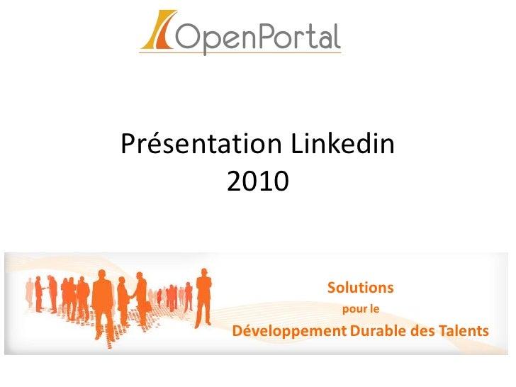 Présentation Linkedin         2010                       Solutions                       pour le         Développement Dur...