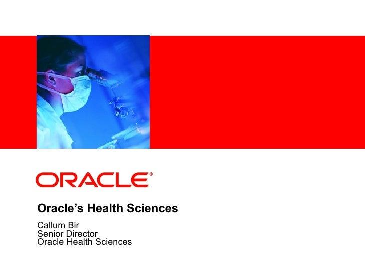 Oracle's Health Sciences Callum Bir Senior Director Oracle Health Sciences