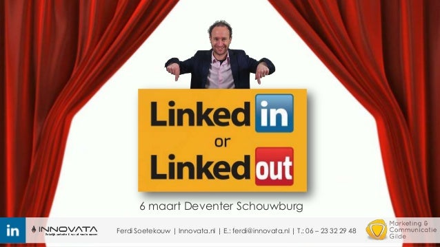6 maart Deventer Schouwburg Ferdi Soetekouw   Innovata.nl   E.: ferdi@innovata.nl   T.: 06 – 23 32 29 48