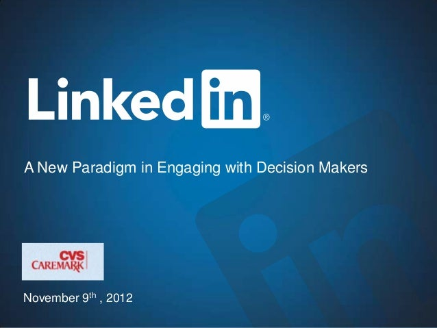A New Paradigm in Engaging with Decision MakersNovember 9th , 2012