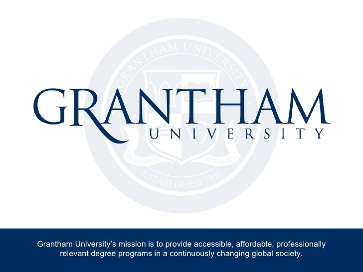 Grantham University's mission is to provide accessible, affordable, professionally      relevant degree programs in a cont...