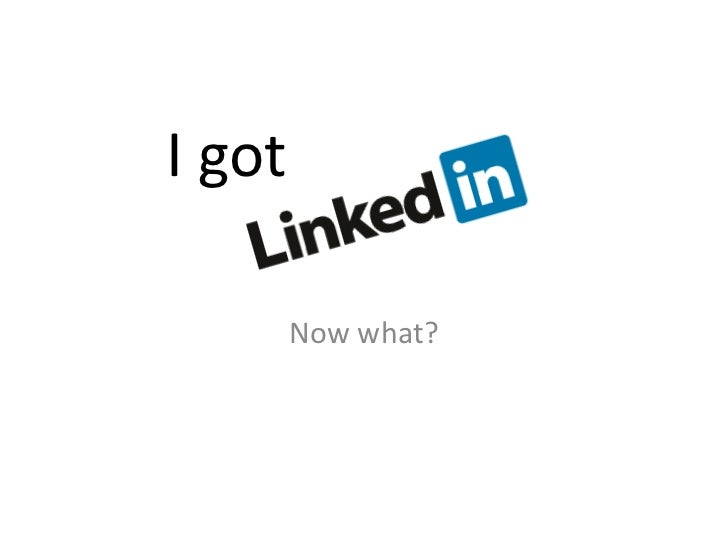I got LinkedIn.... Now what: 5 activities to improve your LinkedIn (for beginners)
