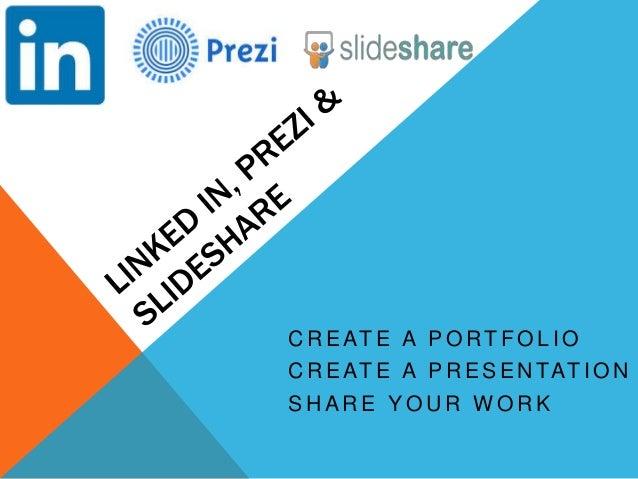 Linked in portfolio pp with prezi and slideshare