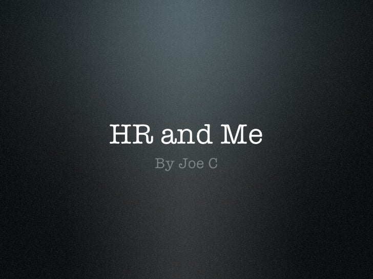 HR and Me