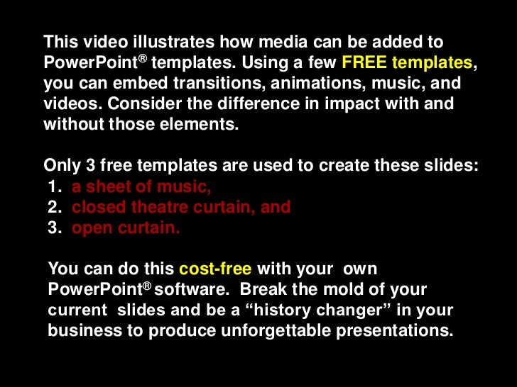 This video illustrates how media can be added toPowerPoint® templates. Using a few FREE templates,you can embed transition...