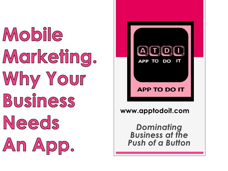 www.apptodoit.com   Dominating  Business at the Push of a Button