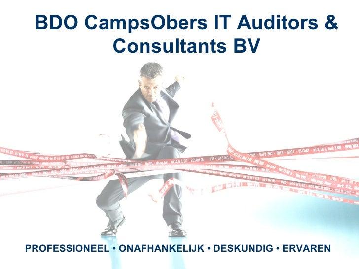 BDO CampsObers IT Auditors &             Consultants BV      PROFESSIONEEL • ONAFHANKELIJK • DESKUNDIG • ©ERVAREN vrijdag ...