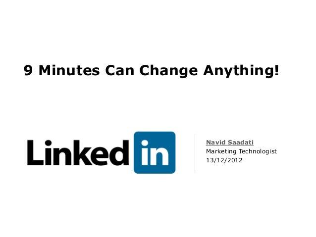 9 Minutes Can Change Anything!                     Navid Saadati                     Marketing Technologist               ...