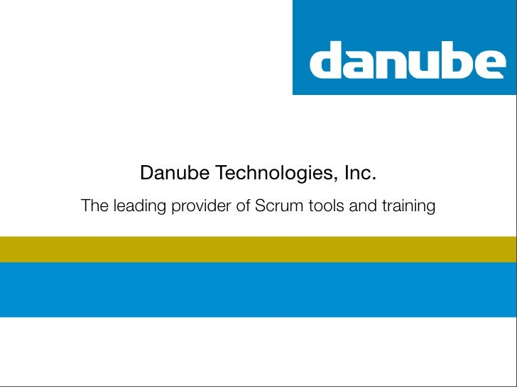Danube Technologies, Inc.          The leading provider of Scrum tools and training     © 2008