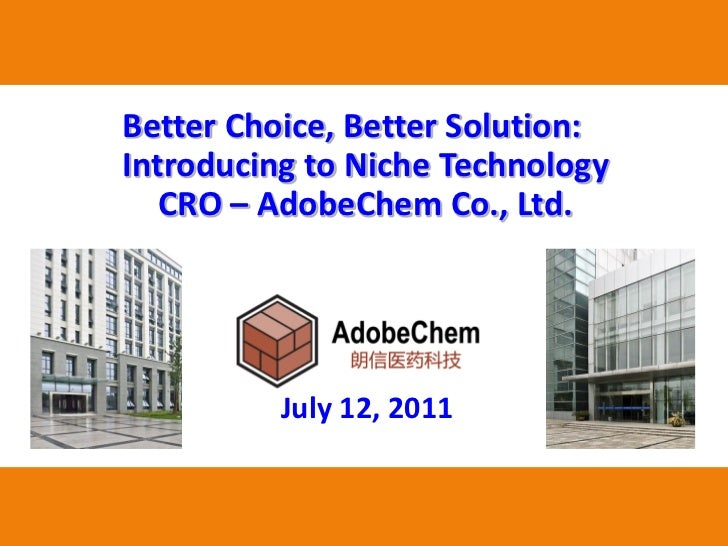 Better Choice, Better Solution:            Introducing to Niche Technology               CRO – AdobeChem Co., Ltd.        ...