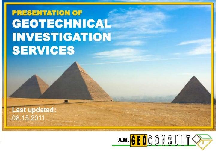PRESENTATION OF<br />GEOTECHNICAL INVESTIGATION <br />SERVICES<br />Last updated:<br />08.15.2011<br />CONSULT<br />GEO<br...