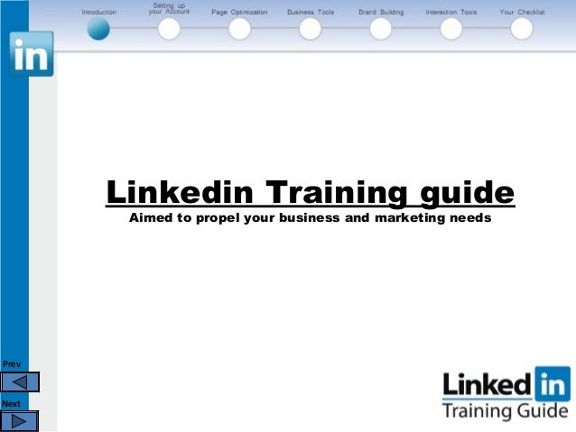 Prev Next Linkedin Training guide Aimed to propel your business and marketing needs