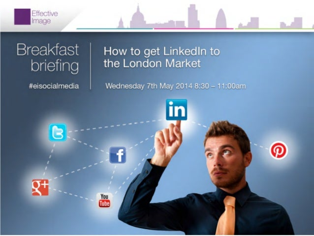 Effective Image Event: How to get LinkedIn to the London Market