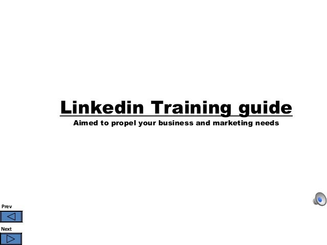 Linkedin Training guide        Aimed to propel your business and marketing needsPrevNext