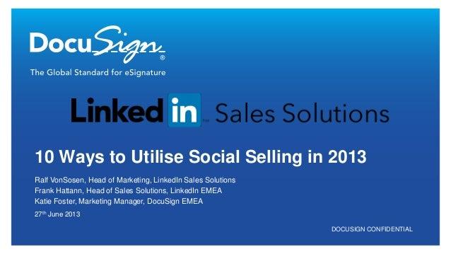 DOCUSIGN CONFIDENTIAL Ralf VonSosen, Head of Marketing, LinkedIn Sales Solutions Frank Hattann, Head of Sales Solutions, L...