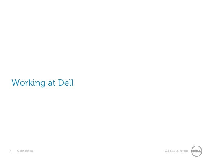 Working at Dell<br />1<br />Confidential<br />