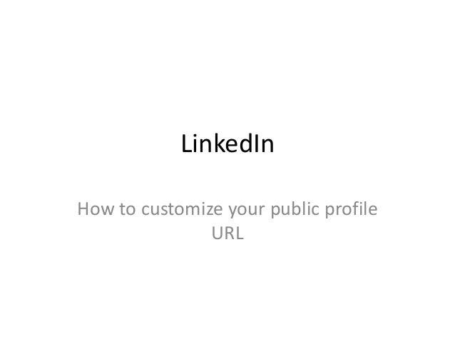 LinkedInHow to customize your public profile               URL
